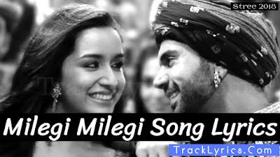 milegi-milegi-song-track-lyrics-hindi-english-rajkummar-rao-shraddha-kapoor-mika-sing