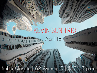 The Kevin Sun Trio with Walter Stinson and Matt Honor Performs April 18, 2019 at Nublu Classic