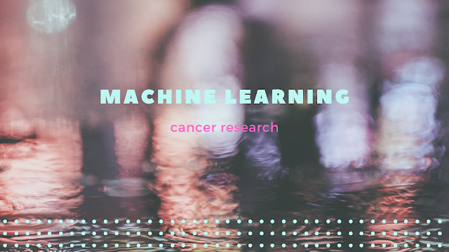 List of Machine Learning Resources For Cancer Research