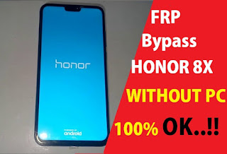 Bypass FRP Honor 8X | Remove Google Account
