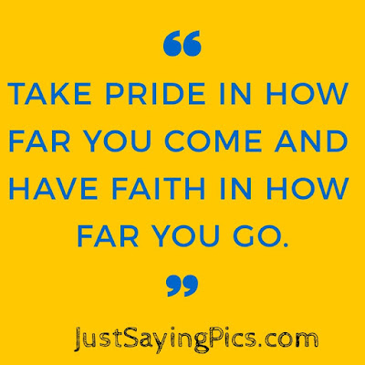 short-inspirational-quote-Take-pride-in-how-far-you-come-and-have-faith-in-how-far-you-go