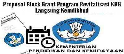 Contoh Proposal Block Grant  Program Revitalisasi KKG Langsung Kemdikbud
