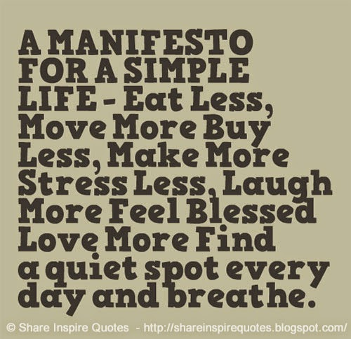 Simple Life Quotes Funny: A MANIFESTO FOR A SIMPLE LIFE
