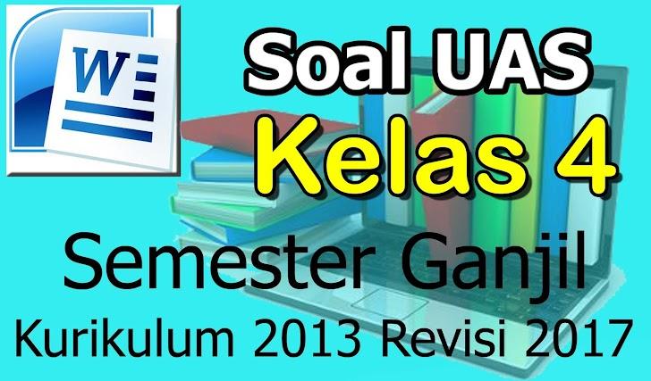 Download SOAL UAS Kelas 4 Kurikulum 2013 Revisi 2017 Ganjil