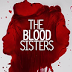 The Blood Sisters - 16 August 2018