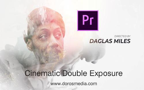 مشروع أدوبي بريمير لعمل Cinematic Double Exposure الإحترافي في عالم المونتاج