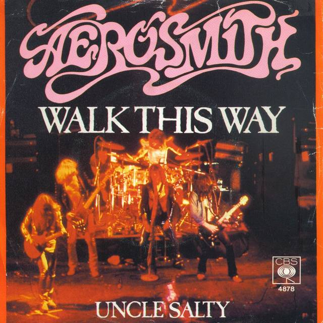 Walk this way. Aerosmith