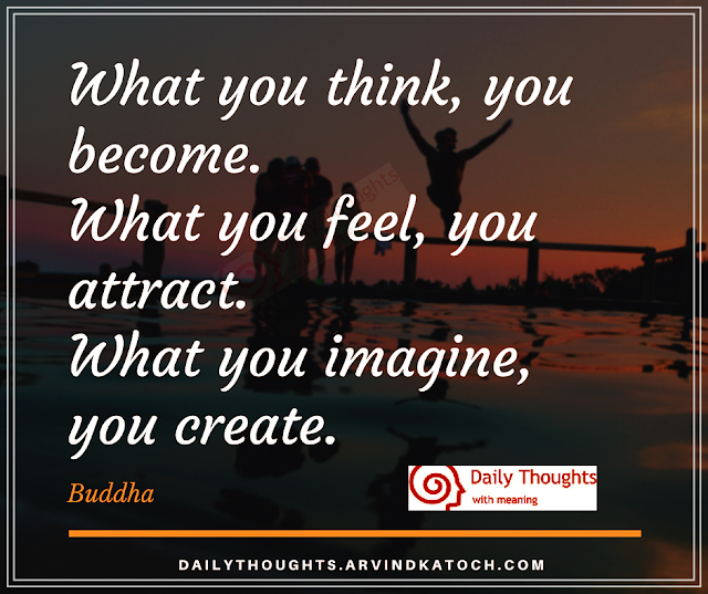 imagine, create, think, feel, attract, imagine, Buddha,