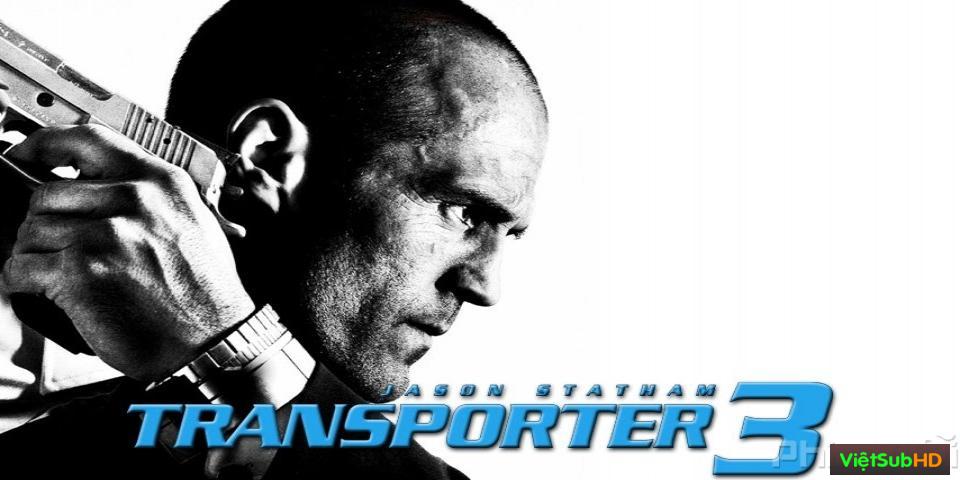 Phim Người Vận Chuyển 3 VietSub + TM HD | Transporter 3 2008