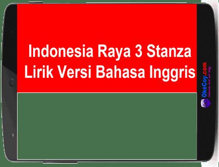 Lirik Indonesia Raya 3 Stanza dalam Versi Bahasa Inggris