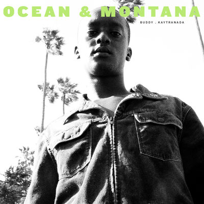 Buddy & KAYTRANADA - Ocean & Montana (EP) (2017) - Album Download, Itunes Cover, Official Cover, Album CD Cover Art, Tracklist