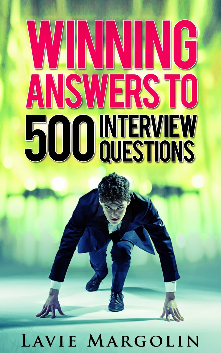 winning answers to interview questions more by lavie margolin who have you had interviews job interview question