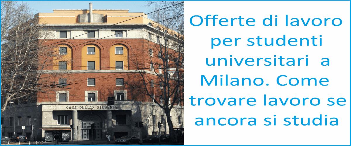Offerte di lavoro per studenti universitari a milano for Offerte lavoro arredamento milano