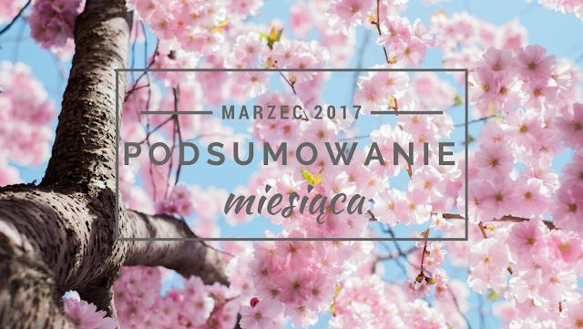 Podsumowanie miesiąca: marzec 2017 | Wiedźmowa głowologia