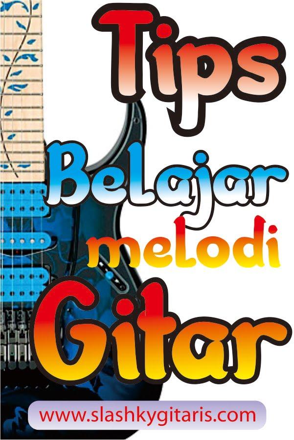 belajar gitar, belajar guitar pro, belajar melodi, guitar pro, tips bermain gitar, slashky gitaris, www.slashkygitaris.com