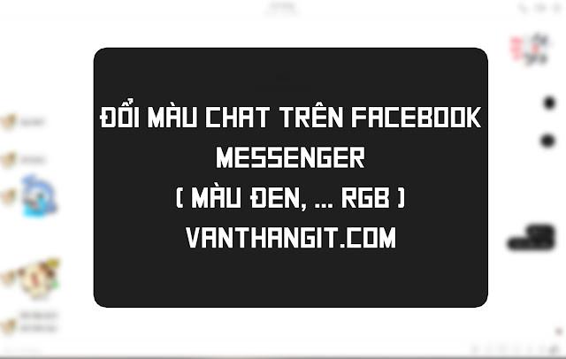 Bạn có thể đổi 16,8 triệu màu chat trên Facebook, Messenger , màu đen messenger