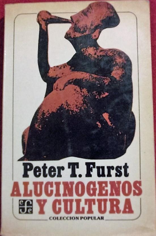 Alucinógenos y Cultura de Peter T. Furst