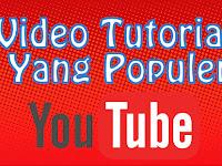Video Tutorial Yang Paling Banyak Dicari dan Ditonton Di Youtube + Menghasilkan Banyak Uang