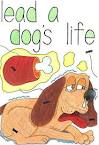 идиома to lead a dog's life