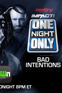 Watch Impact Wrestling One Night Only: Bad Intentions Online Free 2018 Putlocker