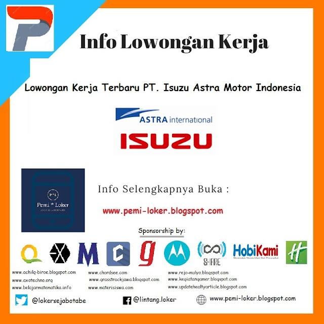 Lowongan Kerja Terbaru PT. Isuzu Astra Motor Indonesia
