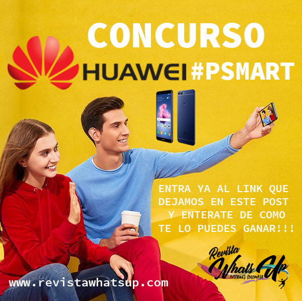 Concurso Huawei PSmart Revista Whats Up