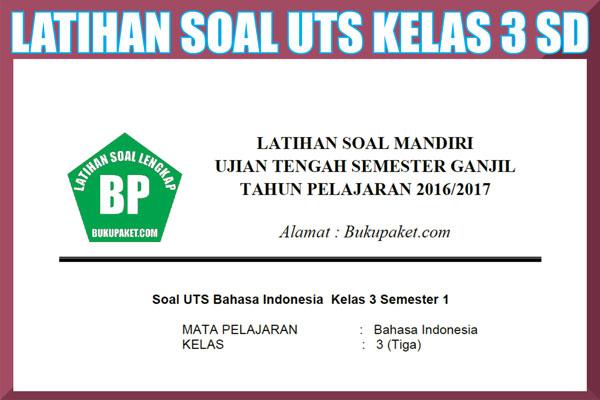 Kumpulan Soal Latihan UTS/MID Kelas 3 SD/MI Semester 1/2