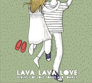 Lava Lava Love – A Bunch Of Love Songs And Zombies