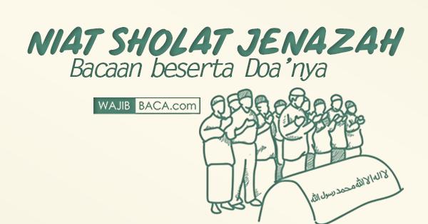 Niat Sholat Jenazah dan Bacaan serta Doa Sholat Jenazah Lengkap