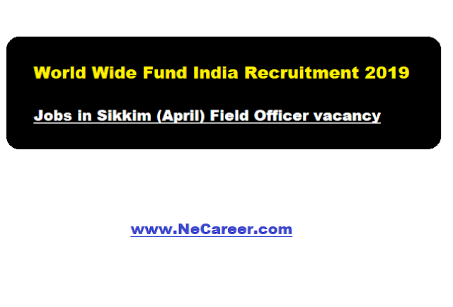 wwf india sikkim jobs 2019