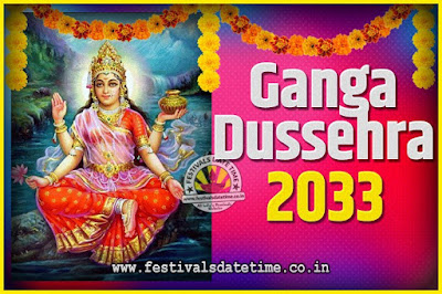 2033 Ganga Dussehra Pooja Date and Time, 2033 Ganga Dussehra Calendar