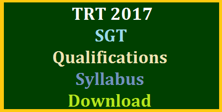 TRT 2017 Notification SGT Secondary Grade Teacher Recruitment Qualifications Syllabus Download @tspsc.gov.in Telangana Teachers Recruitment Test Notifiction for Secondary Grade Teacher Posts Eligibility Criteria Vacancies Break up Educational Qualifications Syllabus pay Scales How to Upload Online Application Form | TS DSC TRT 2017 Notification for Secondary Grade Teachers in School Education Department of Telangana Government | The candidates matching educational Qualifications may Submit Online Application Form at TSPSC Official Website http://tspsc.gov.in trt-2017-notification-sgt-secondary-grade-teachers-qualifications-syllabus-download