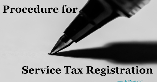 Procedure for Registration Under Service Tax  - ActRules