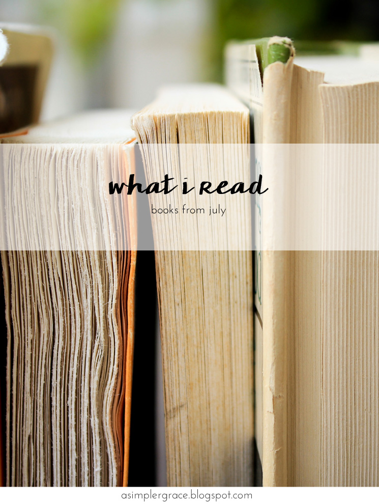 A look back at what I read this past month. #ASGbookshelf #whatIread - What I Read | July - A Simpler Grace
