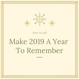 Make 2019 a year to remember