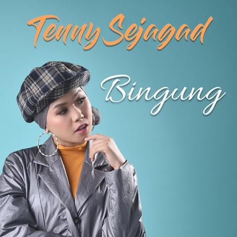 Tenny Sejagad - Bingung MP3