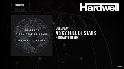 Coldplay - A Sky Full Of Stars ( Hardwell #Remix )