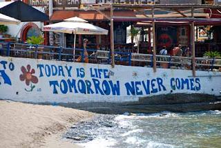 Matala Slogan Crete Greece Today is Life Tomorrow Never Comes