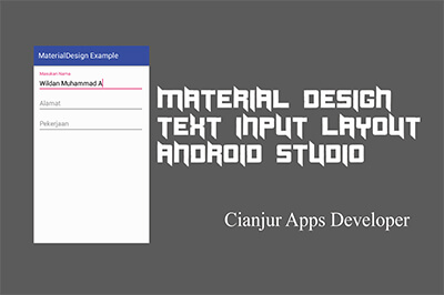 Berikut ini merupakan tutorial mengenai penggunaan TextInputLayout Material Design pada Aplikasi Android, Edittext, Hint, suppoer-v4, Java Programming, Android Studio. Dari WILDAN TECHNO ART.
