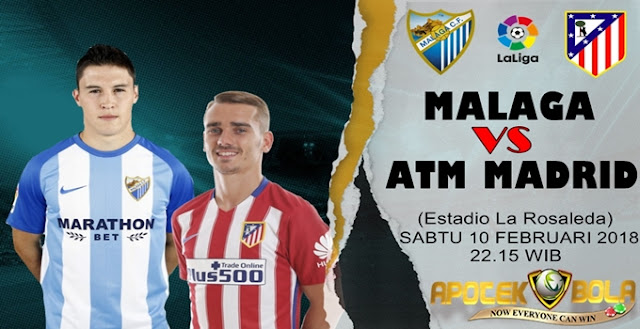 Prediksi Malaga vs Atletico Madrid 10 Februari 2018