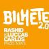 Rashid - Bilhete 2.0 (Feat. Luccas Carlos)