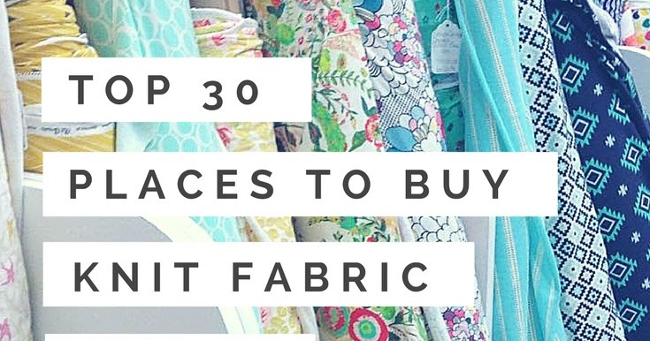 9e7363b18 Top 30 Places To Buy Knit Fabric In The US