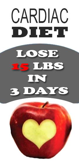 lose 15 lbs in 3 days - cardiac diet