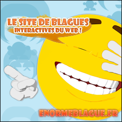 http://www.enormeblague.fr