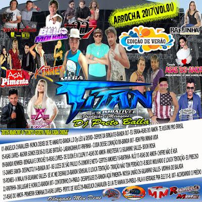 CD ARROCHA MEGA TITAN VOL.01 2017 PROD.DJ PRETO BALLA