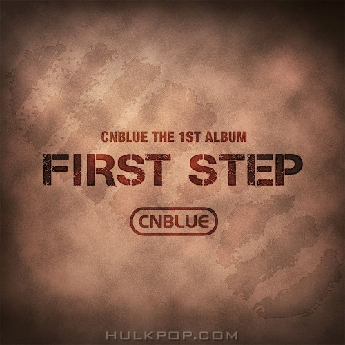 CNBLUE – FIRST STEP (FLAC + ITUNES PLUS AAC M4A)