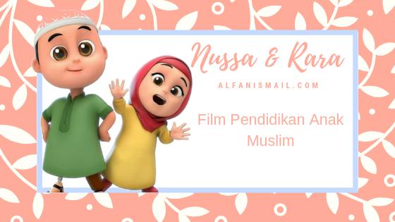 Nussa Dan Rara, Film Pendidikan Anak Muslim