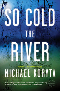 Review: So Cold the River by Michael Koryta