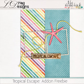 Creative Team for LDrag Designs -   Tropical Escape and Coordinating Freebie