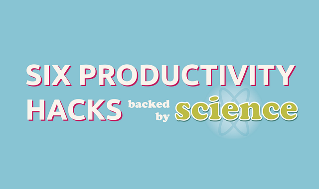 6 Productivity Hacks Backed by Science #infographic
